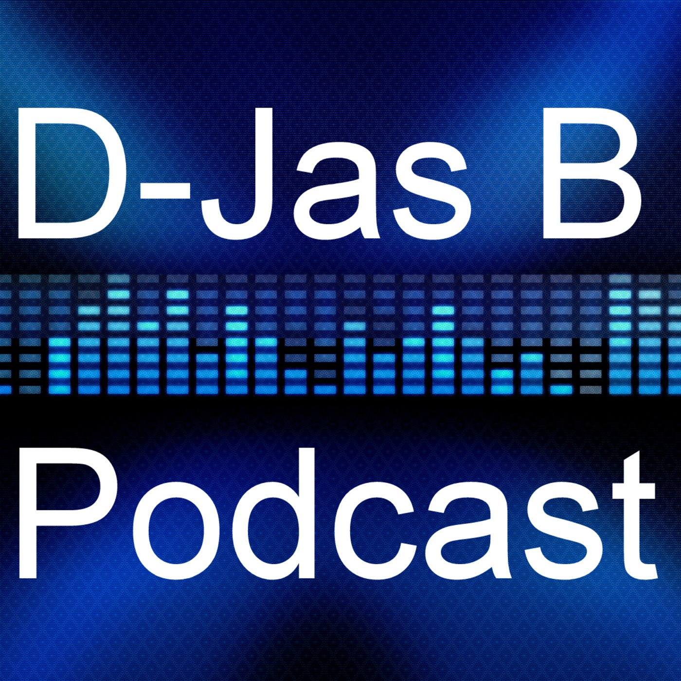 D-Jas B's Podcast