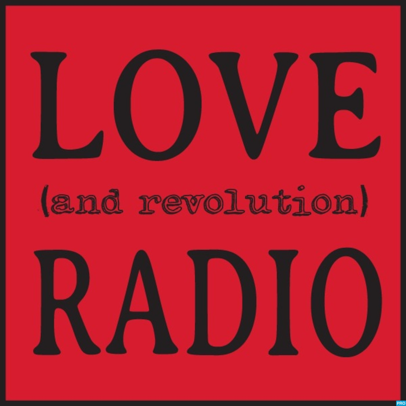 Love (and Revolution) Radio