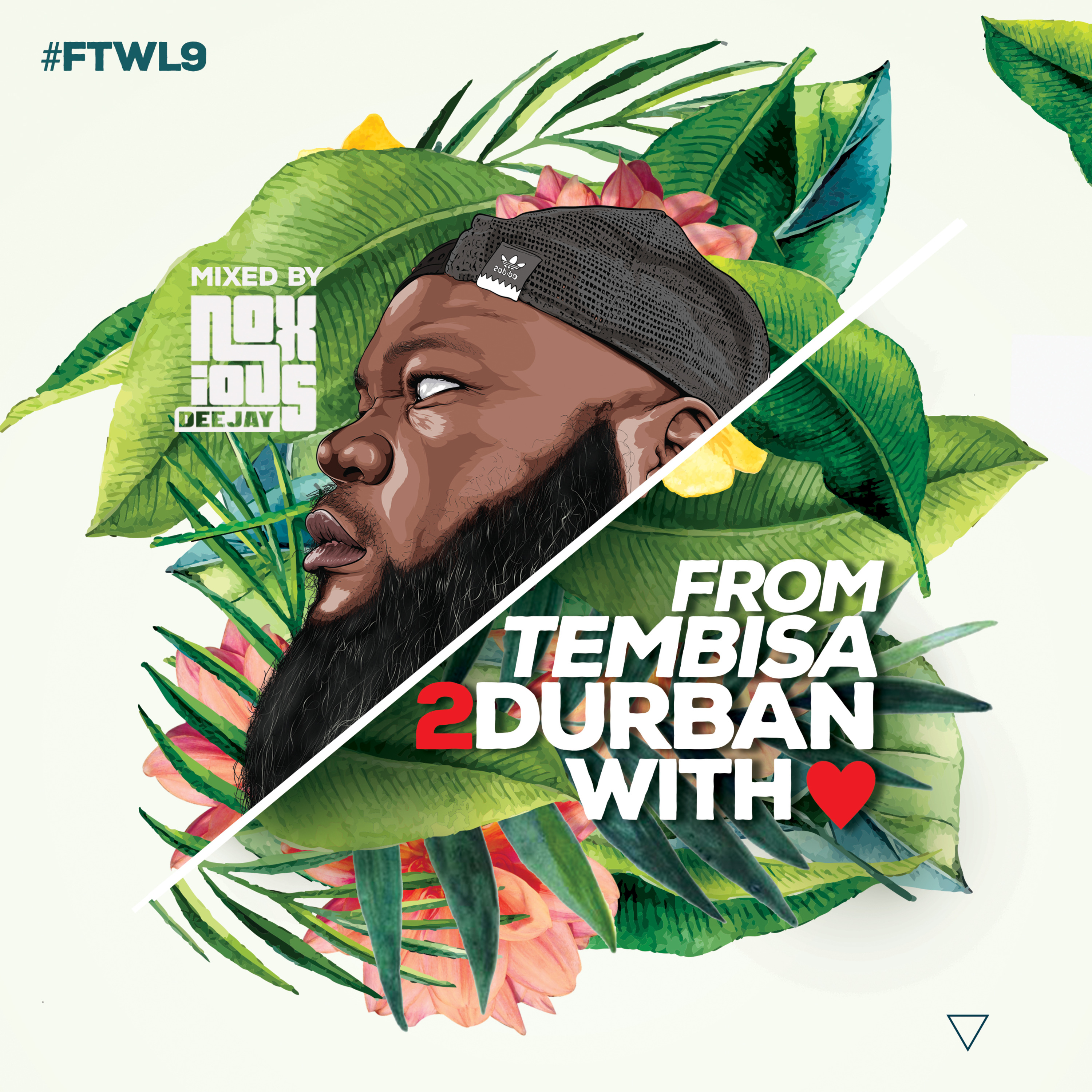 From Tembisa 2 Durban With Love [FTWL9] Mixed By Noxious DJ