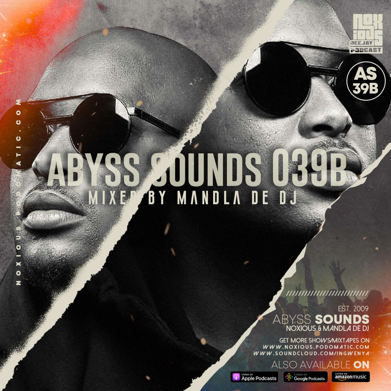 Episode 103: Abyss Sounds 039B (Mixed By Mandla De DJ)
