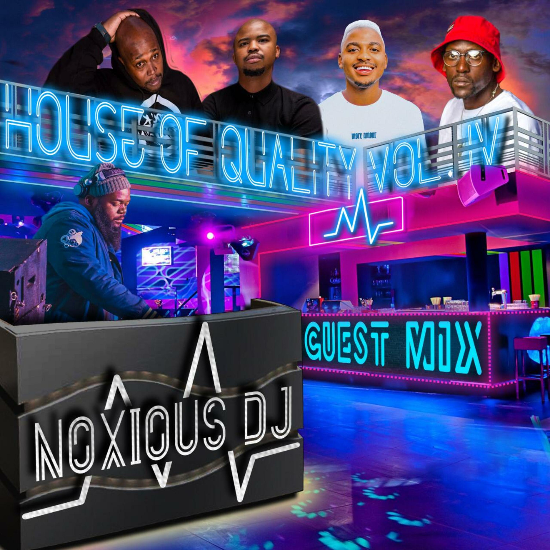 Episode 104: House Of Quaity Vol.4 (Noxious DJ Guest Mix)