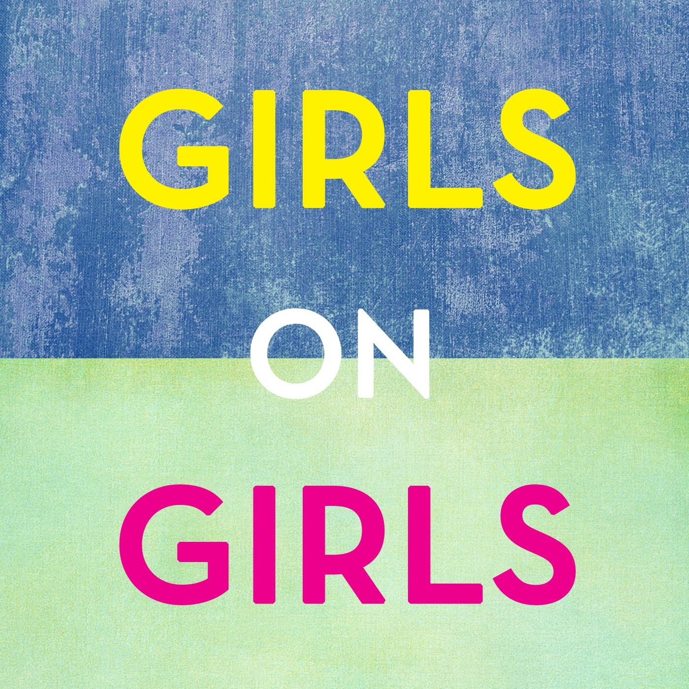 Girls on Girls' Podcast