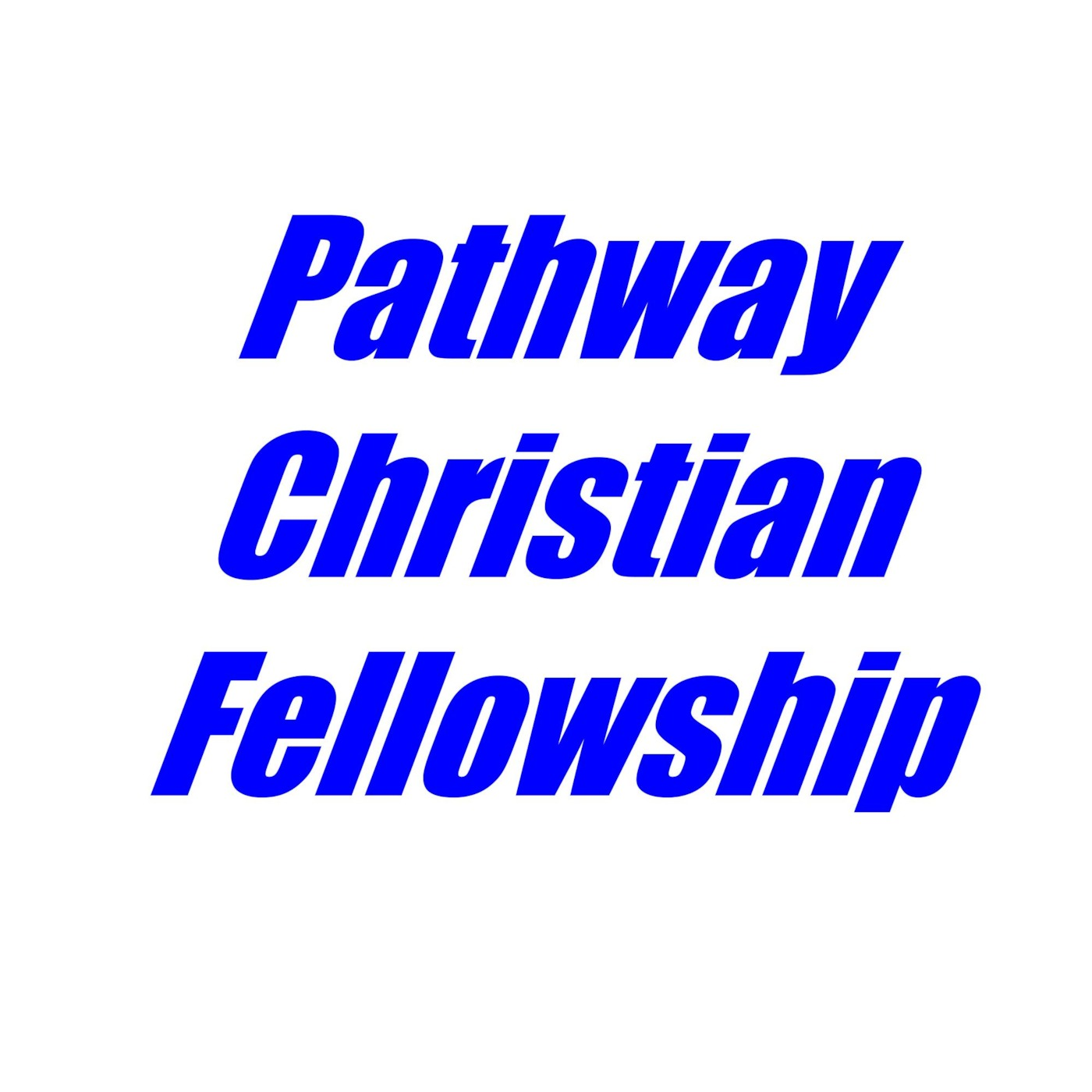 Pathway Christian Fellowship's Podcast