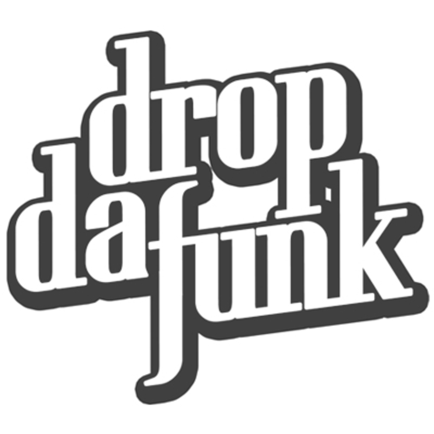 DROP DA FUNK - MIXTAPES
