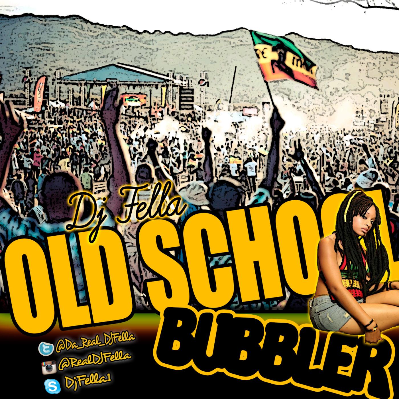DJ FELLA OLD SCHOOL BUBBLER 2013 Dj Fella's podcast