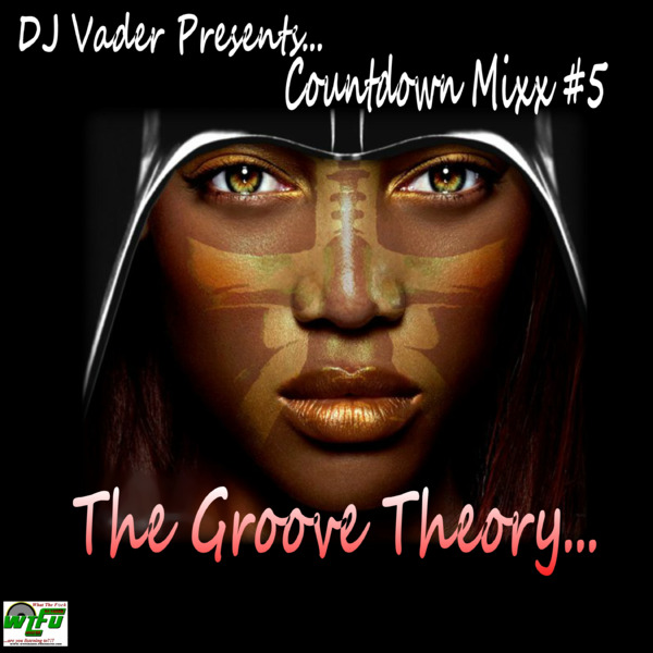 The Countdown Mixx #5  - The Groove Theory Mixx!!