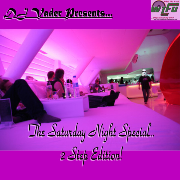 The Saturday Night Special - 2 Step Edition!