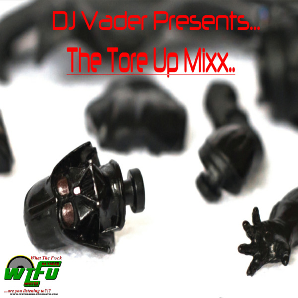 The Tore Up Mixx..