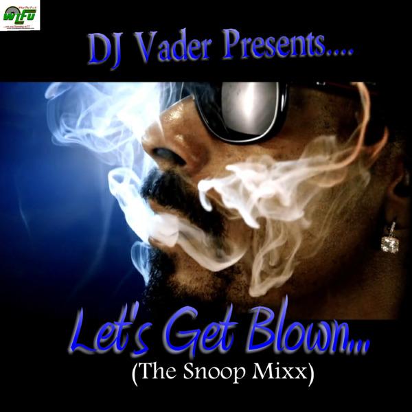 DJ Vader Presents... Let's Get Blown ( The Snoop Mixx)