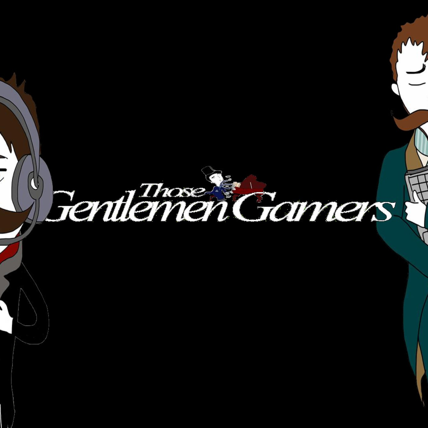 Those Gentlemen Gamers Podcast