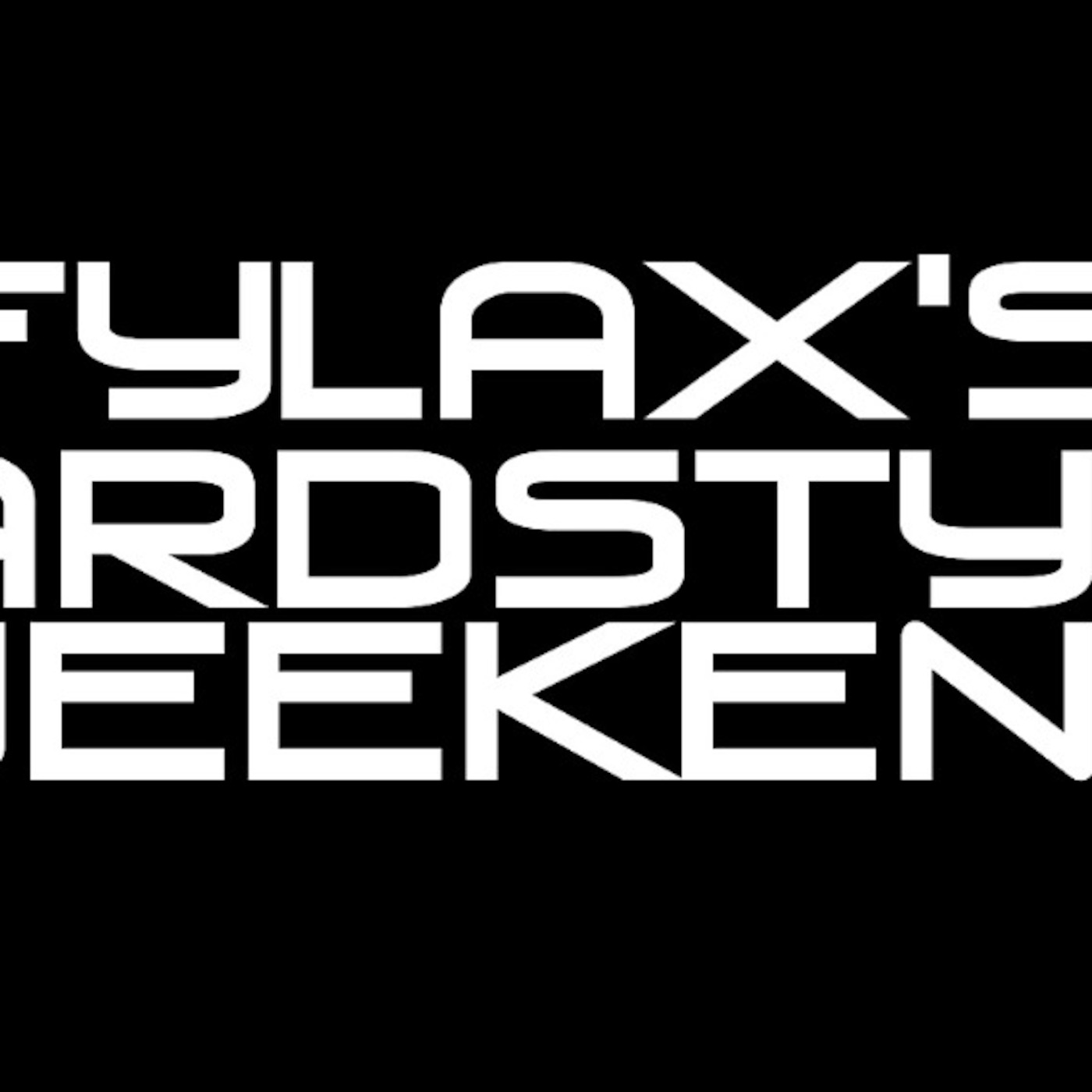 Fylax's Hardstyle Weekend