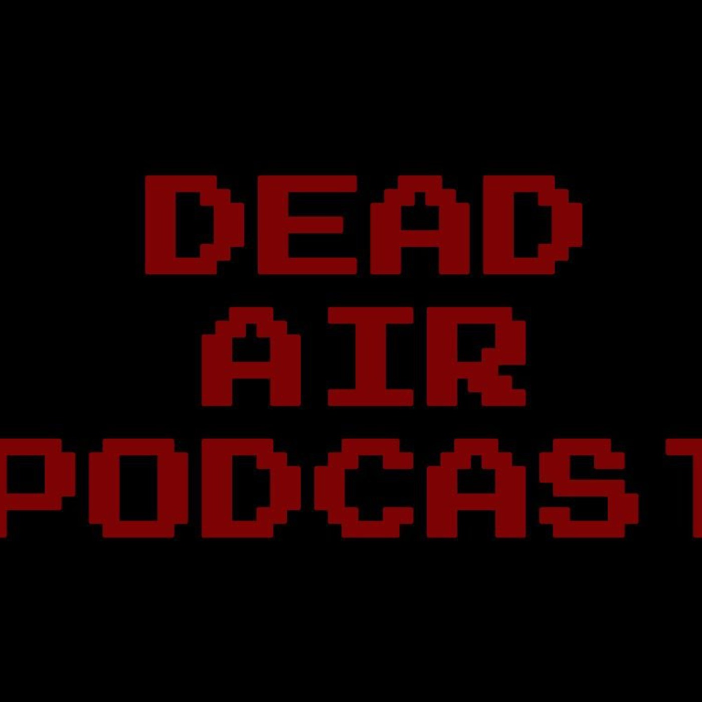 Dead Air Podcast