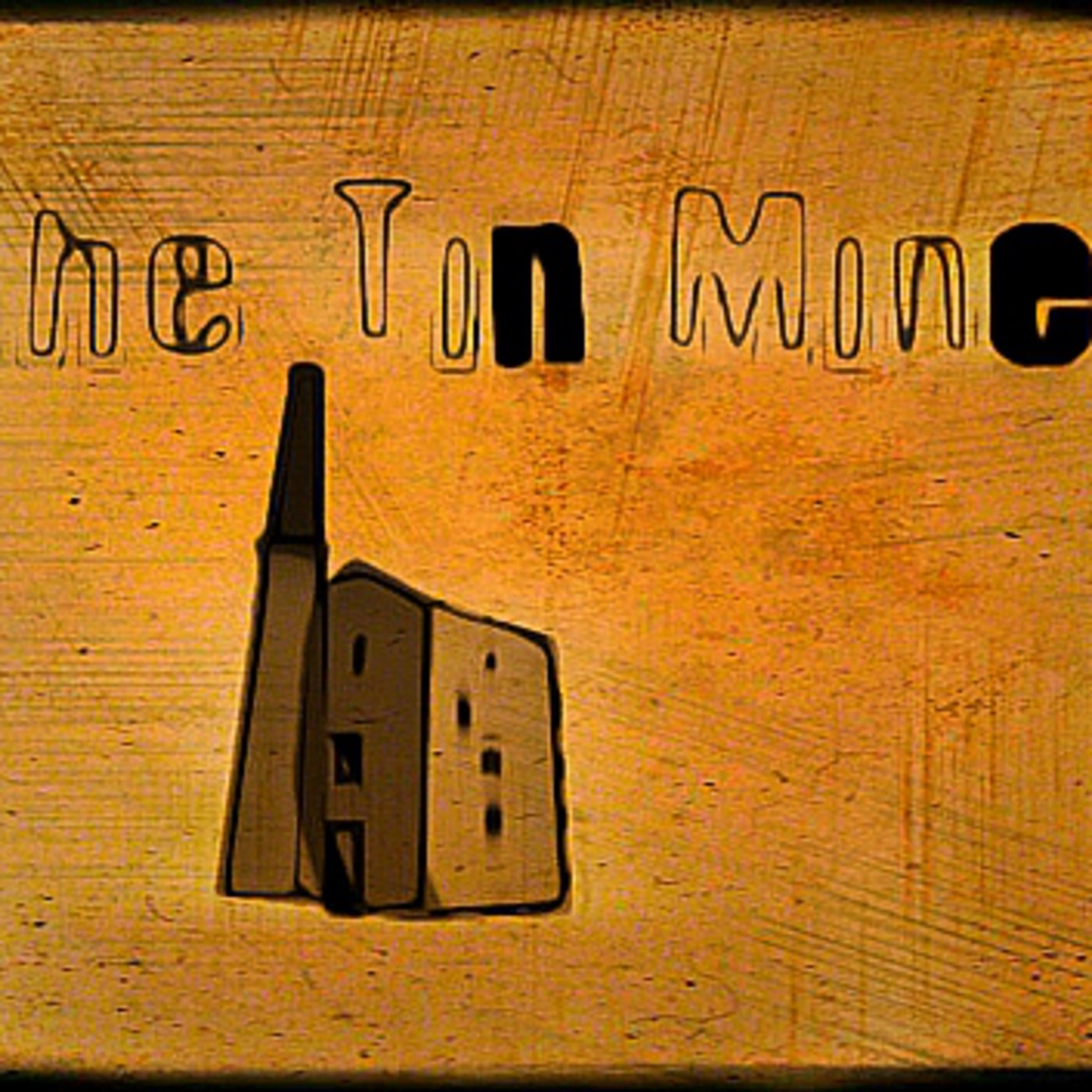 Tin Mine Podcasts