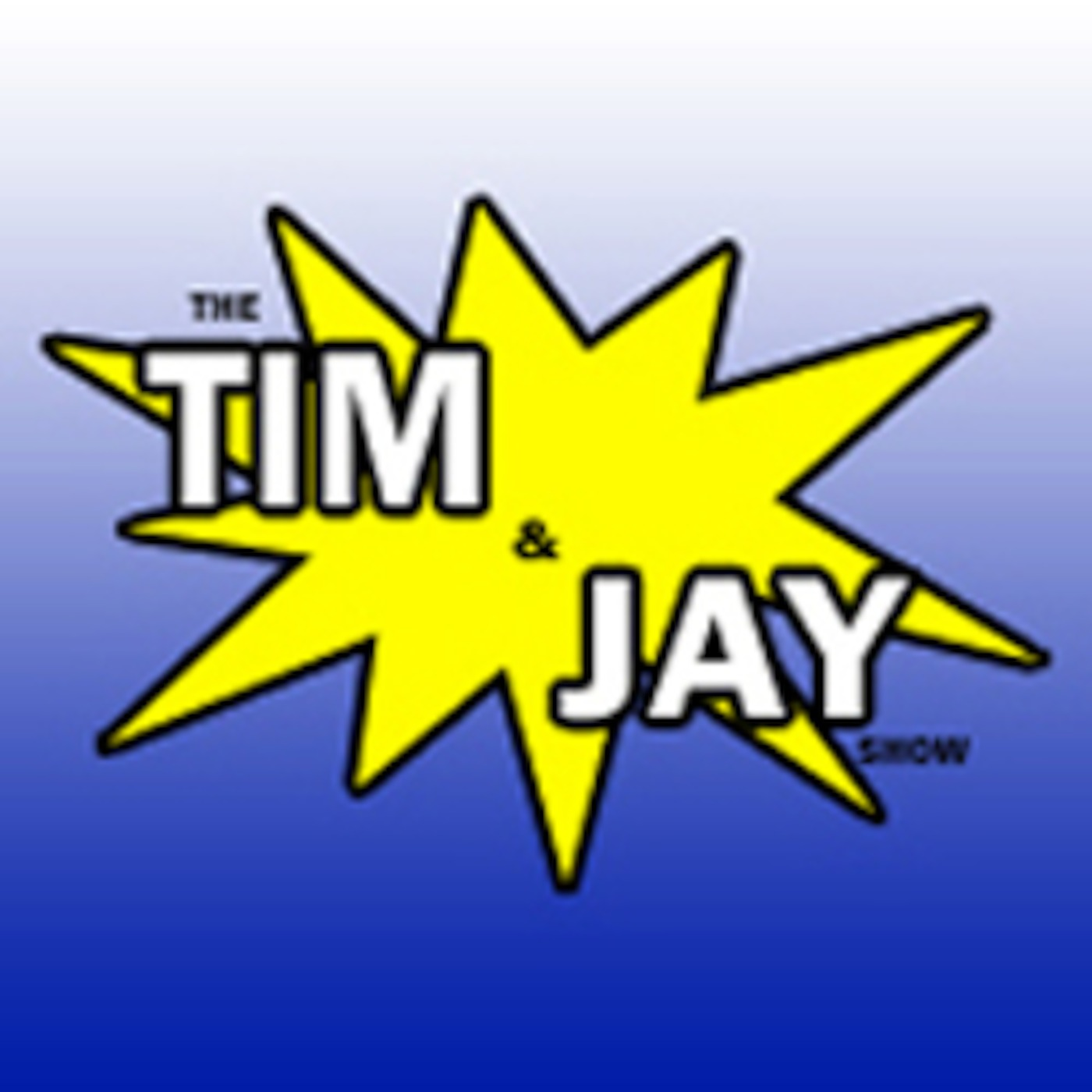 The Tim and Jay Show