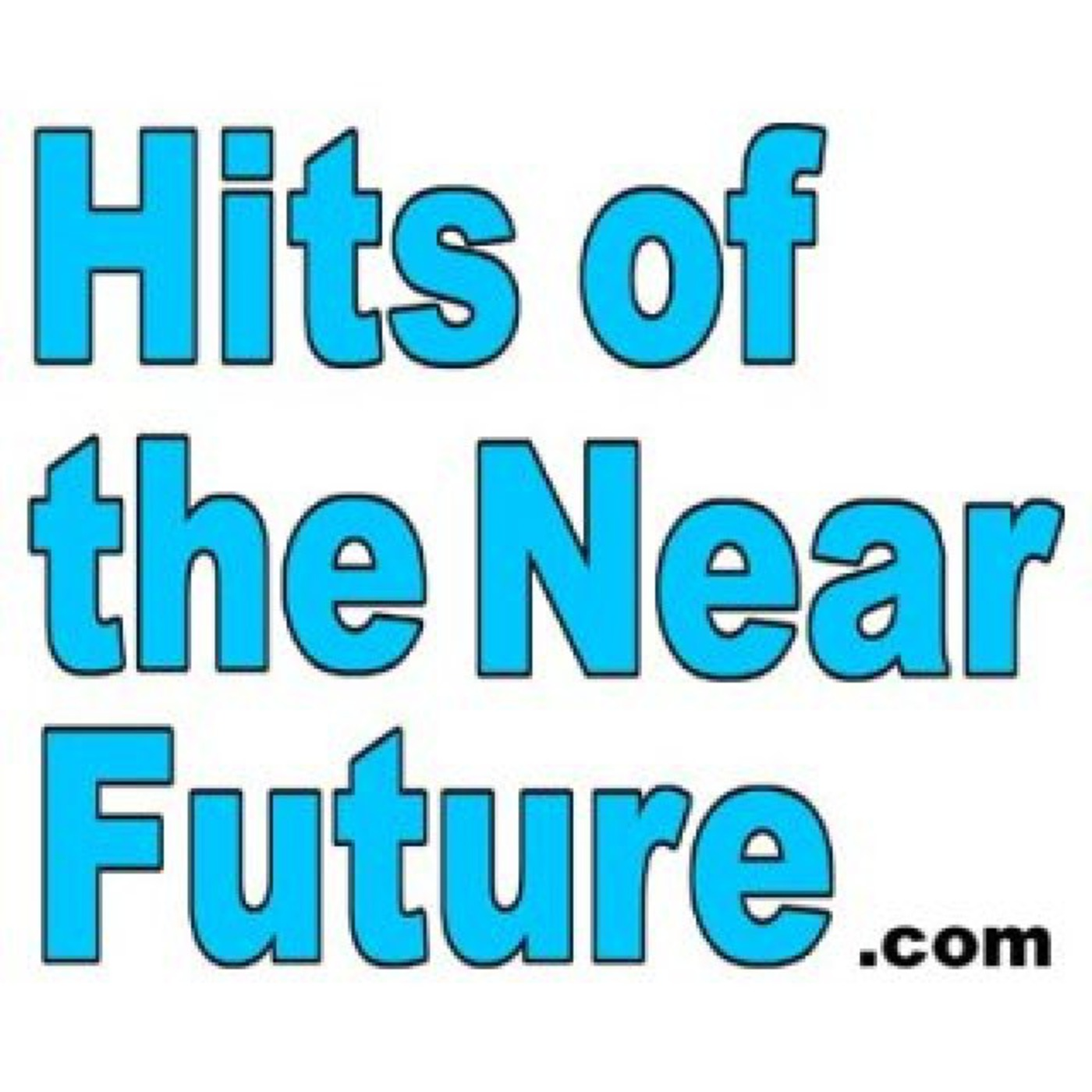 Hits of the Near Future (UK Unsigned)