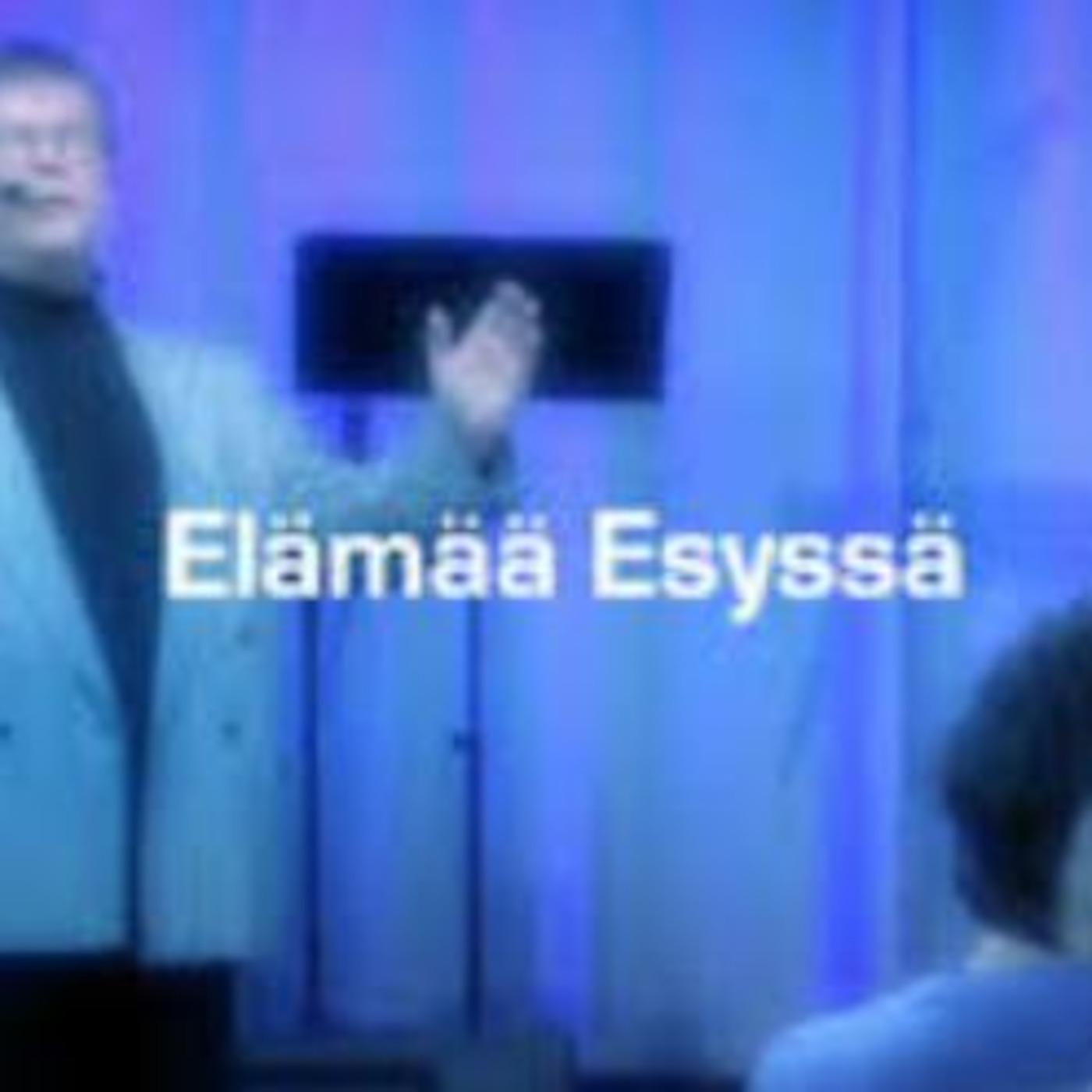 Elämää Esyssä - Life in Esy podcasts