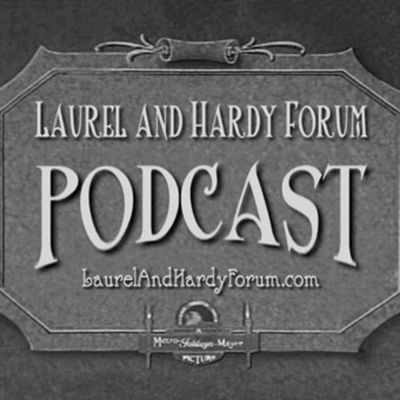 The Laurel and Hardy Forum Podcast