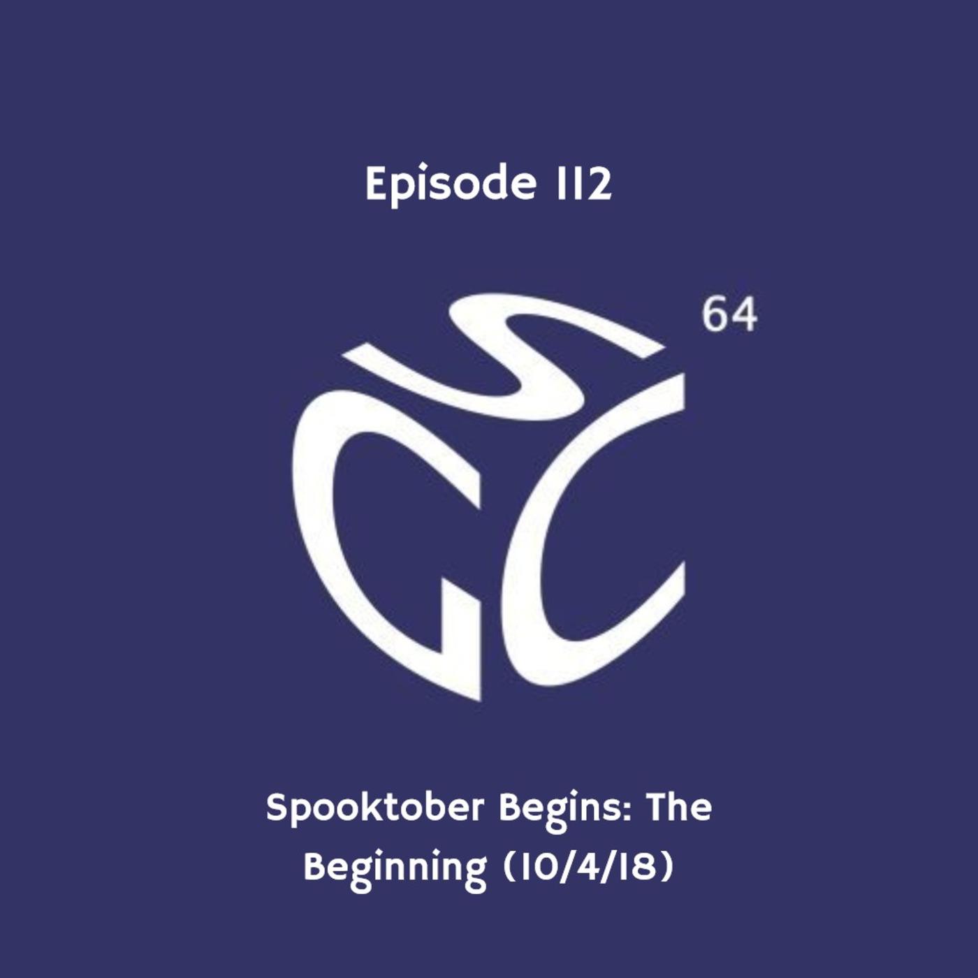 EP112: Spooktober Begins: The Beginning (10/3/18) Super Gamecast 64