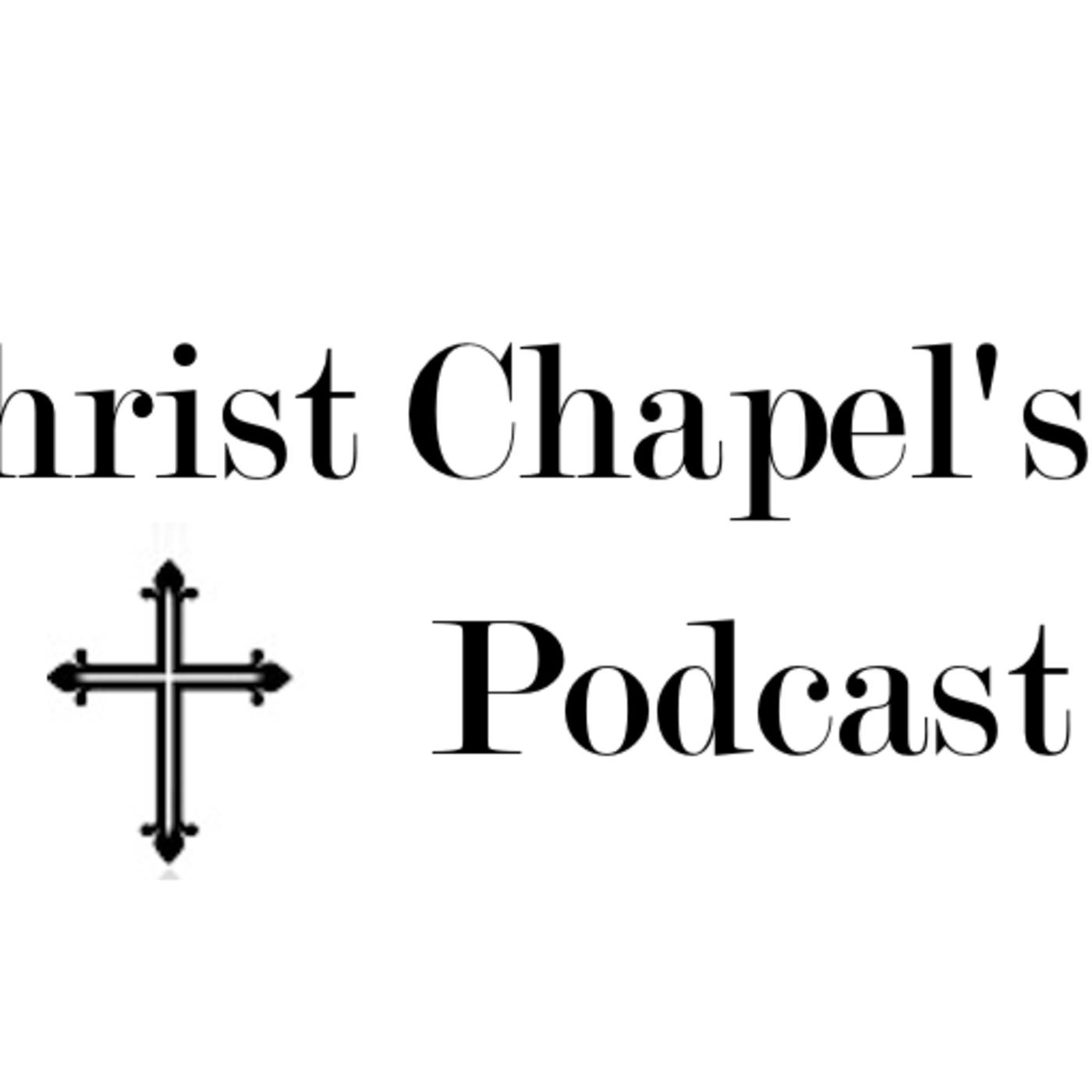 Christ Chapel's Podcast