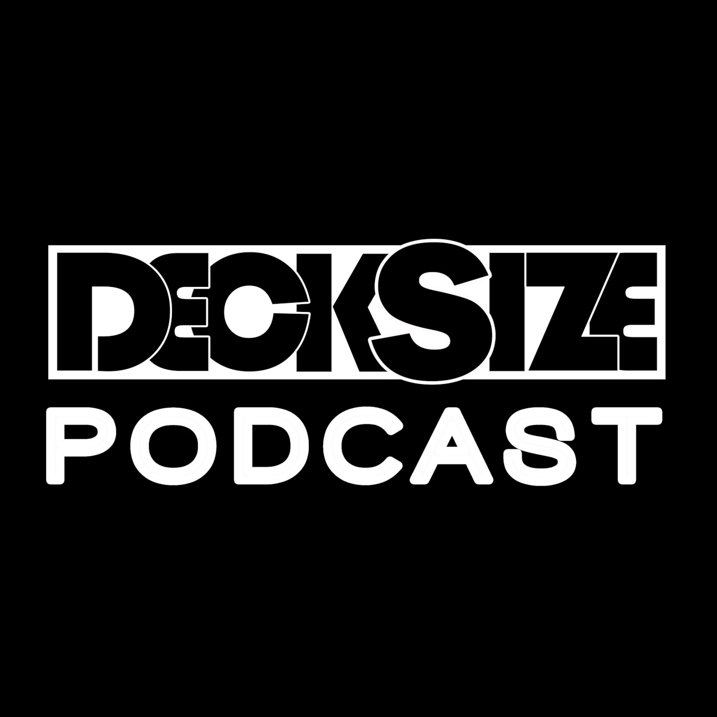 Decksize Podcast