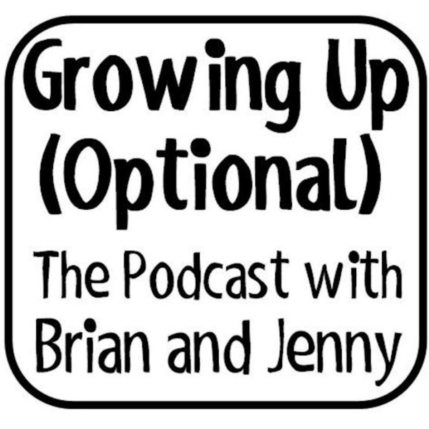 Growing Up (Optional) The Podcast