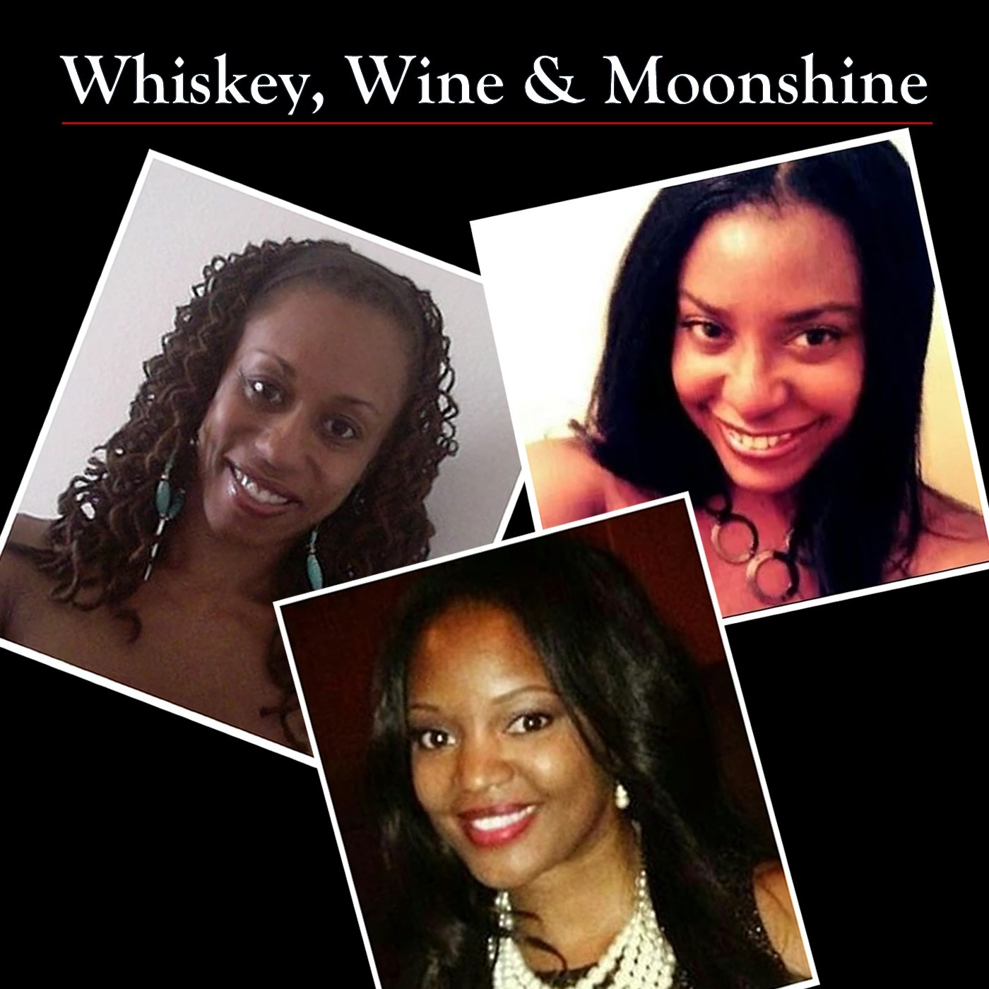 Whiskey, Wine and Moonshine