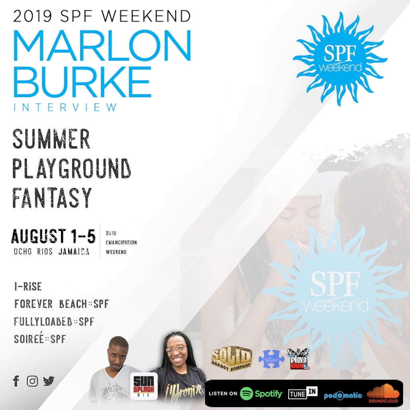 SPF Weekend 2019 Marlon Burke Interview Sunsplash Mix With Jah
