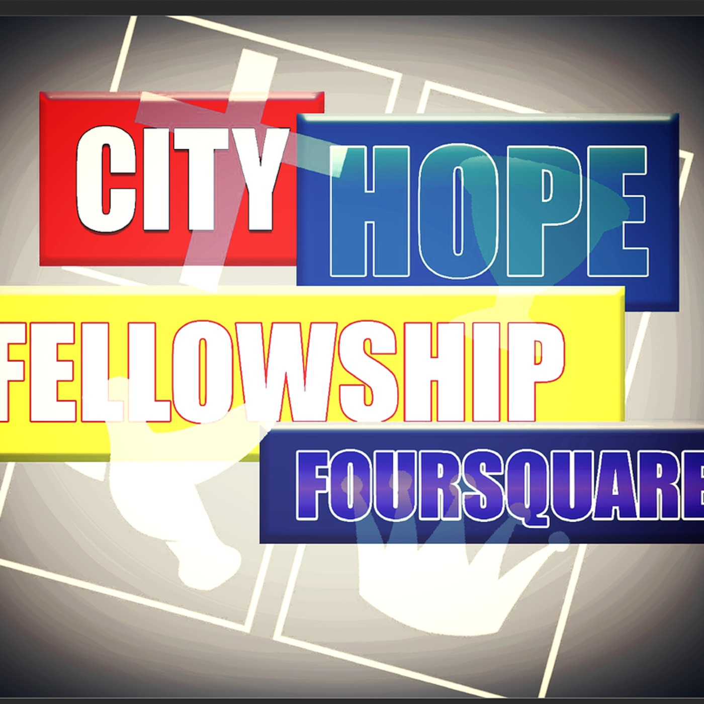 City Hope Fellowship Foursquare Gospel Church's Podcast