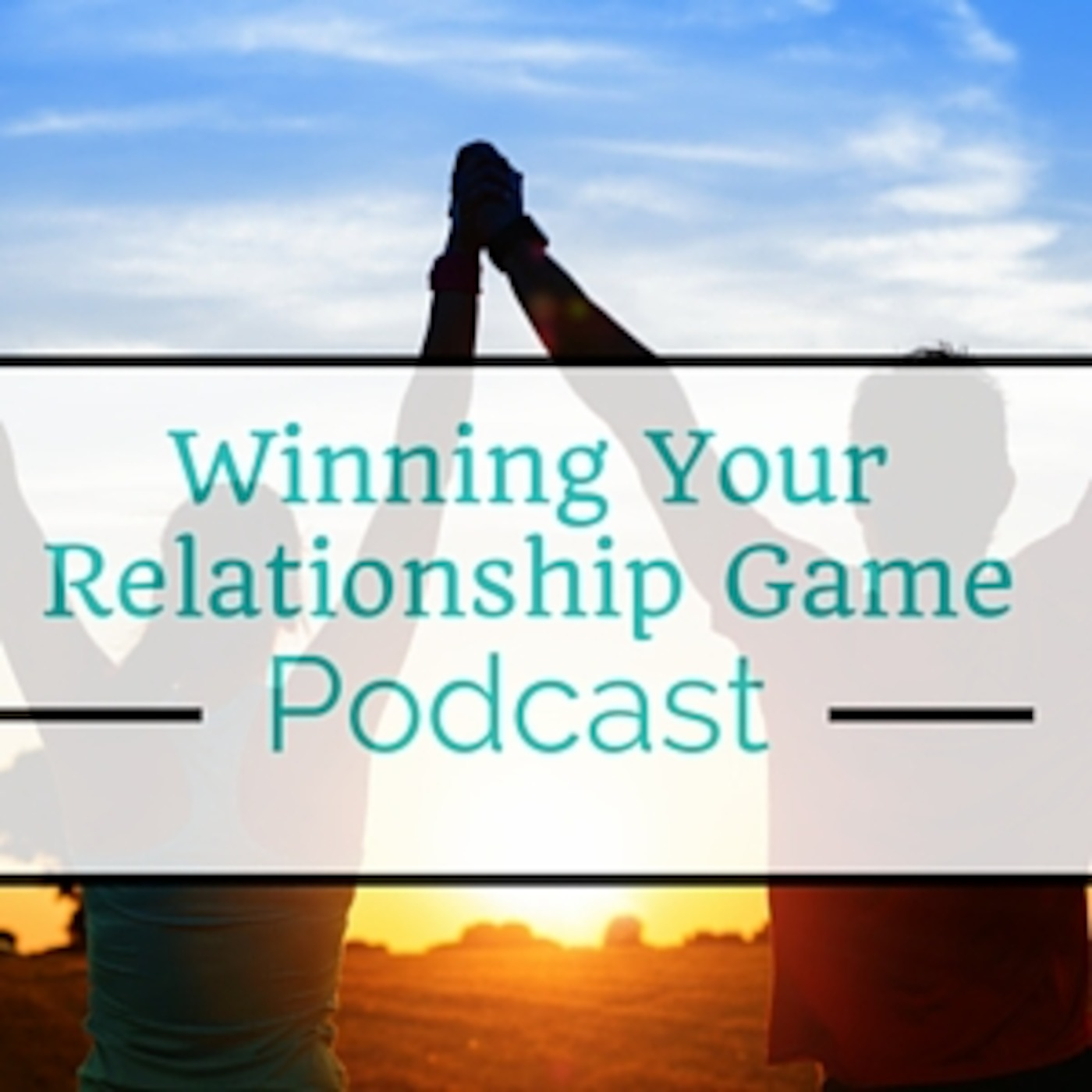 Winning Your Relationship Game Podcast