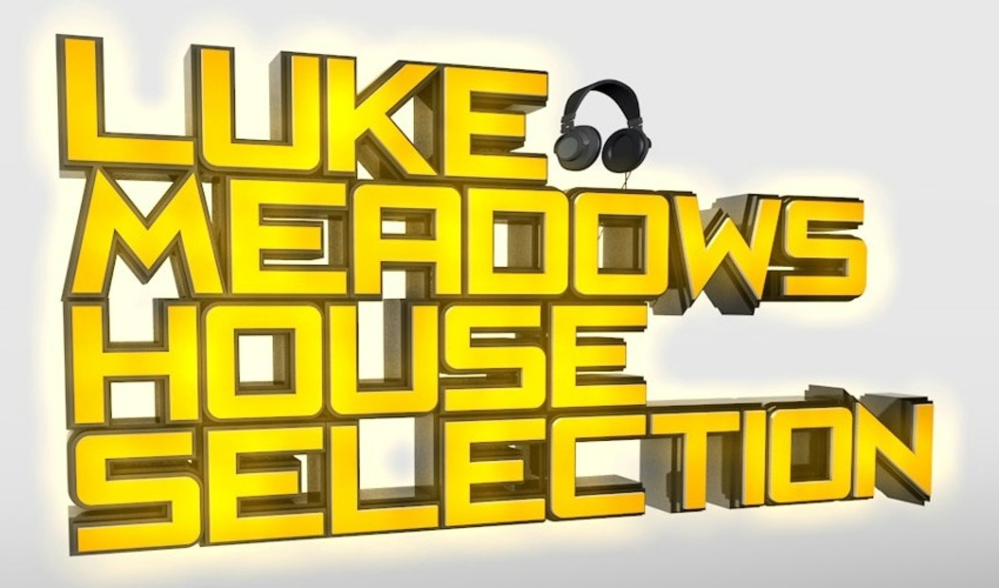 Luke Meadows House Selections