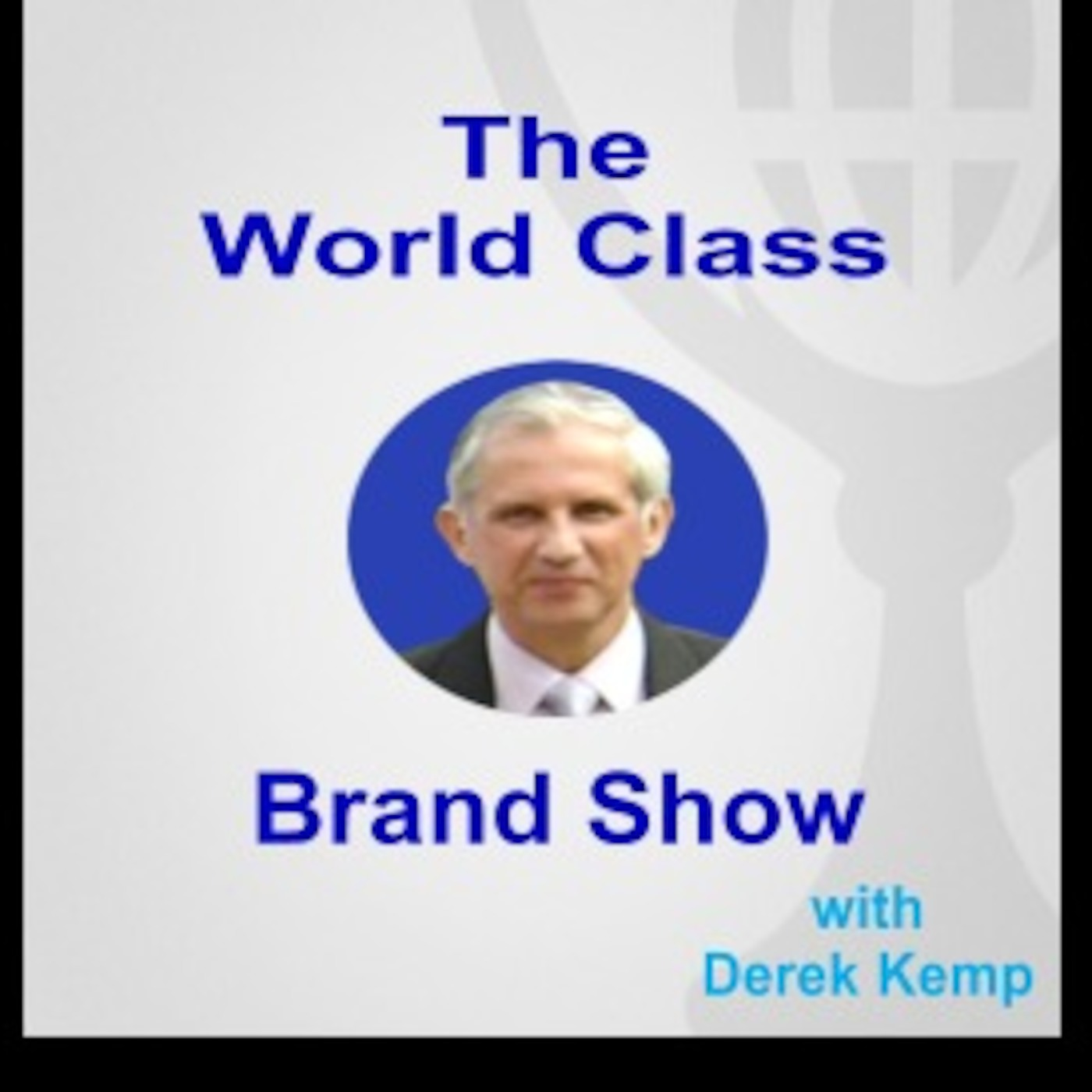 Your World Class Brand Show
