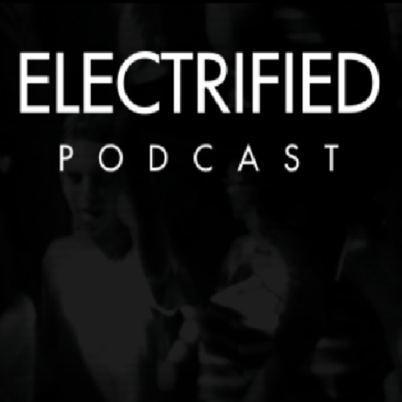 ELECTRIFIED Podcast