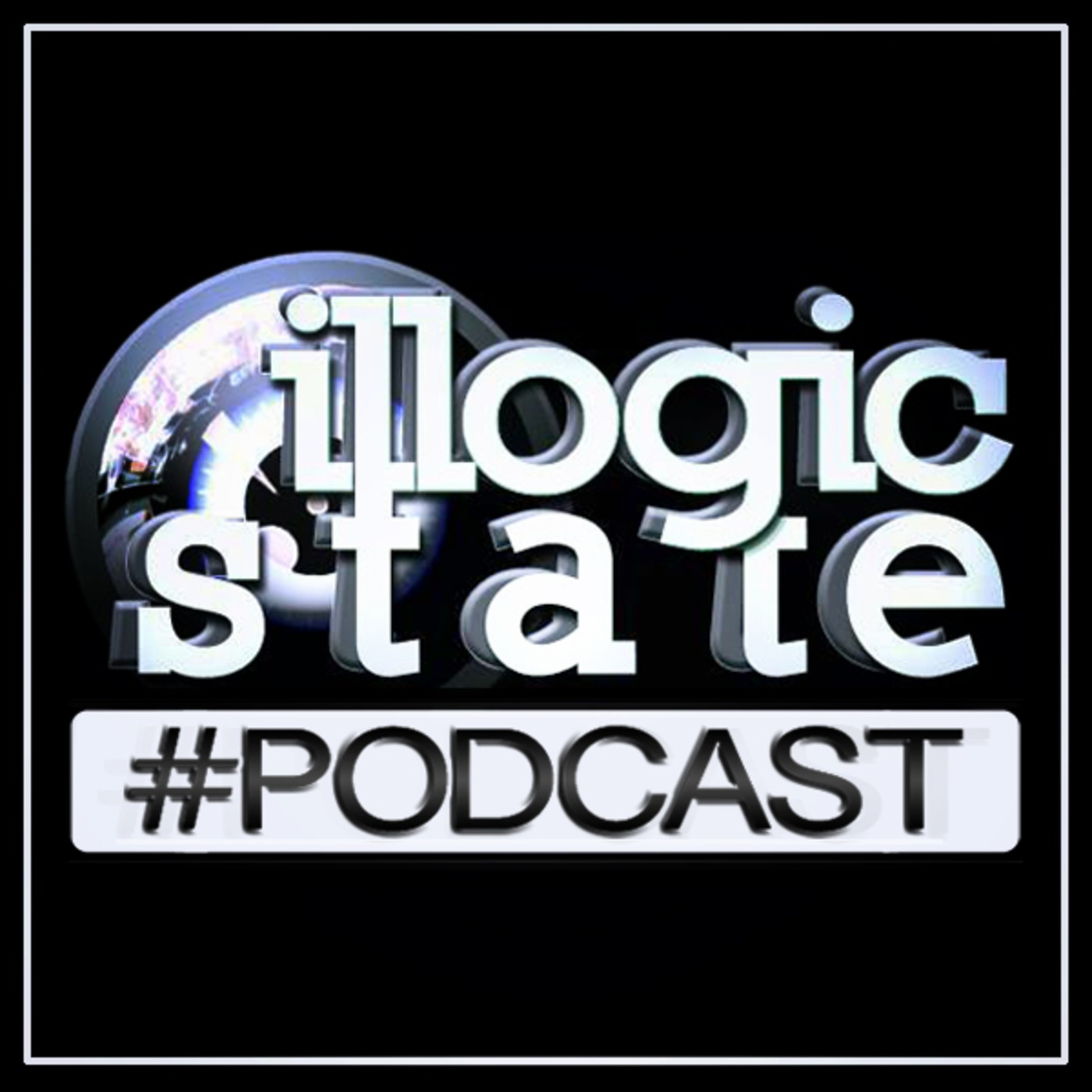 Illogic State Podcast
