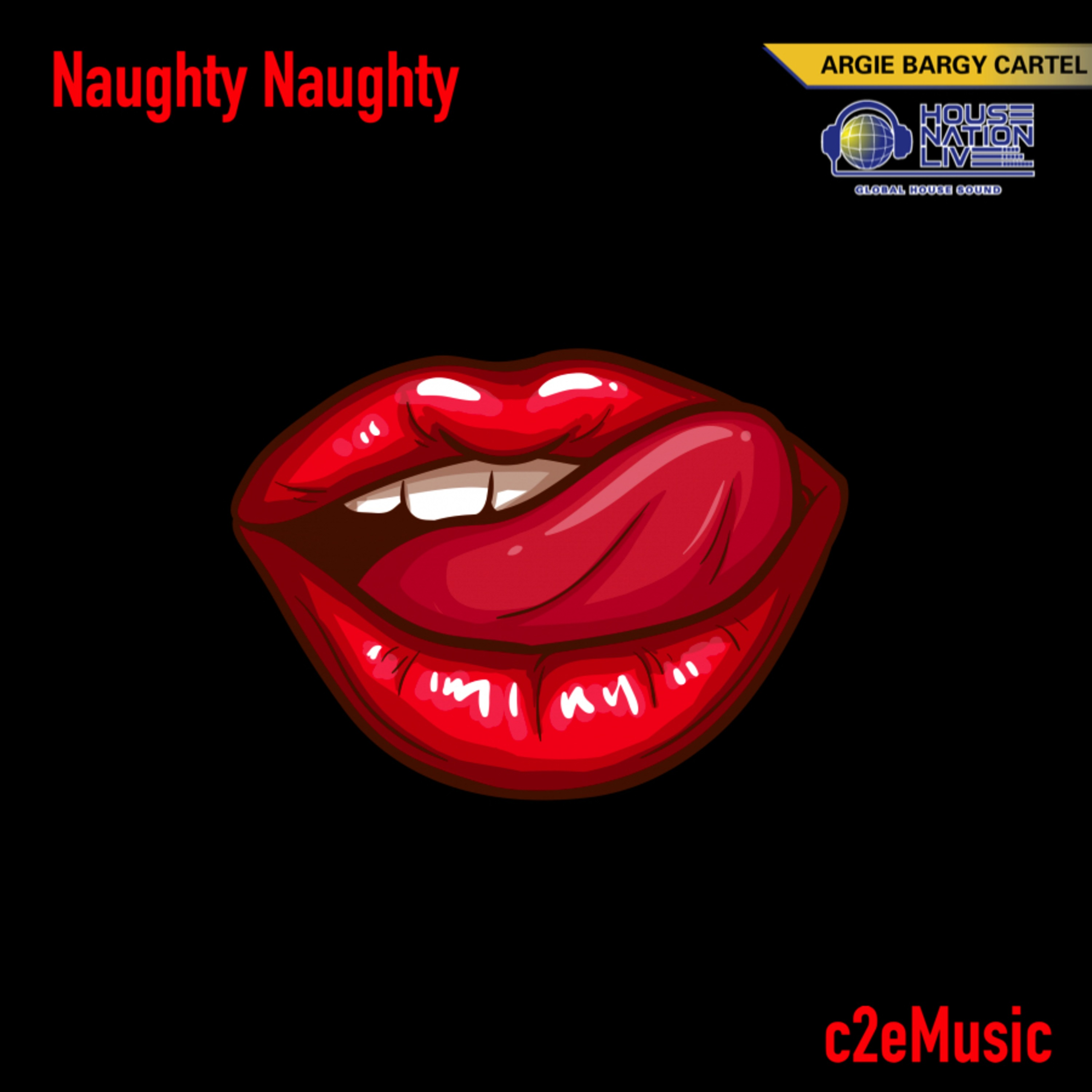 c2eMusic - Argie Bargy Cartel - HNL - Naughty Naughty