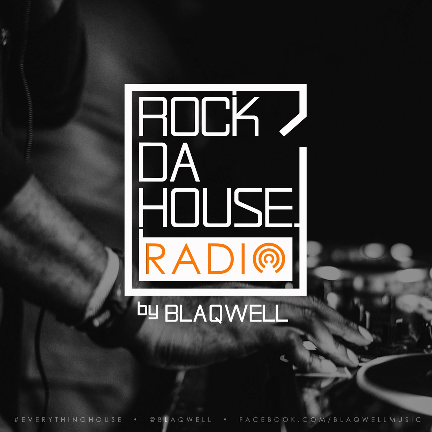 ROCK DA HOUSE RADIO by Blaqwell