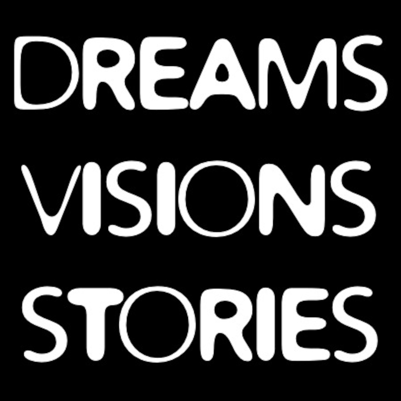 Dreams Visions Stories Podcast