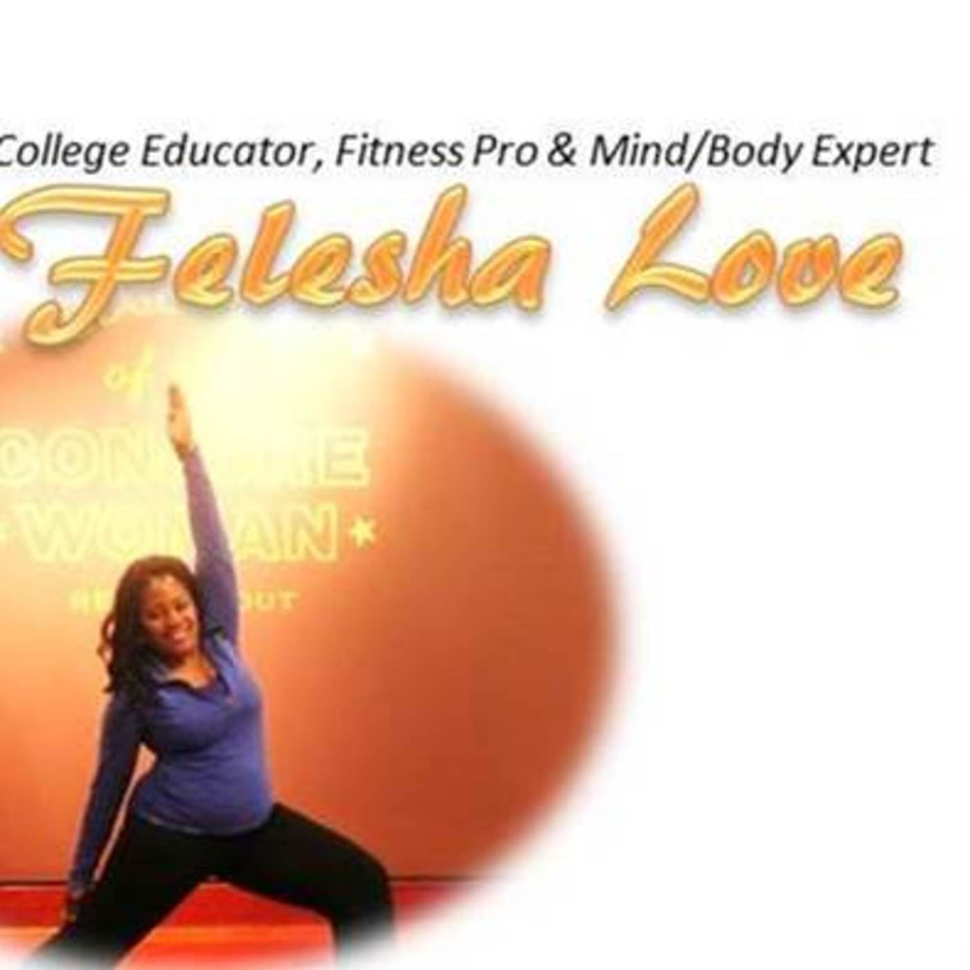 MySpiritFitness' Podcast with Felesha Love