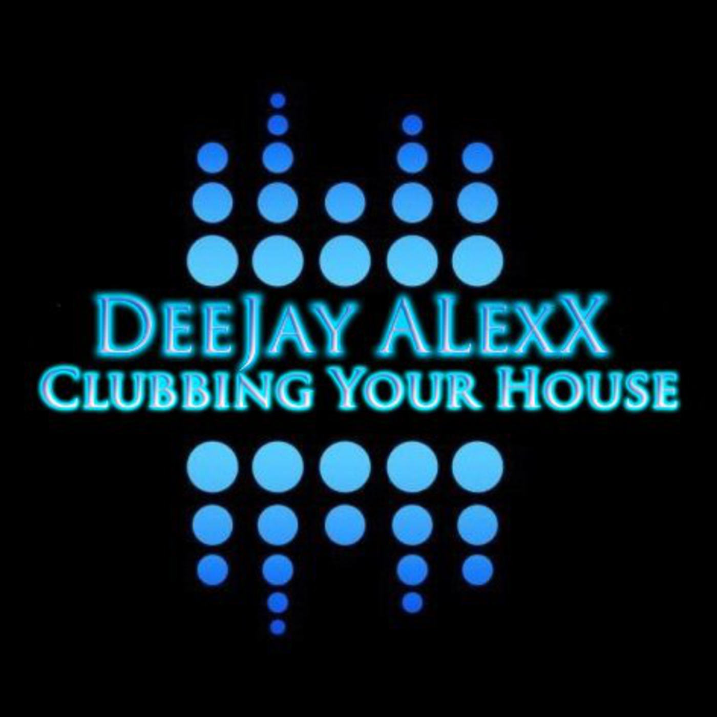 DeeJay ALexX - Clubbing Your House