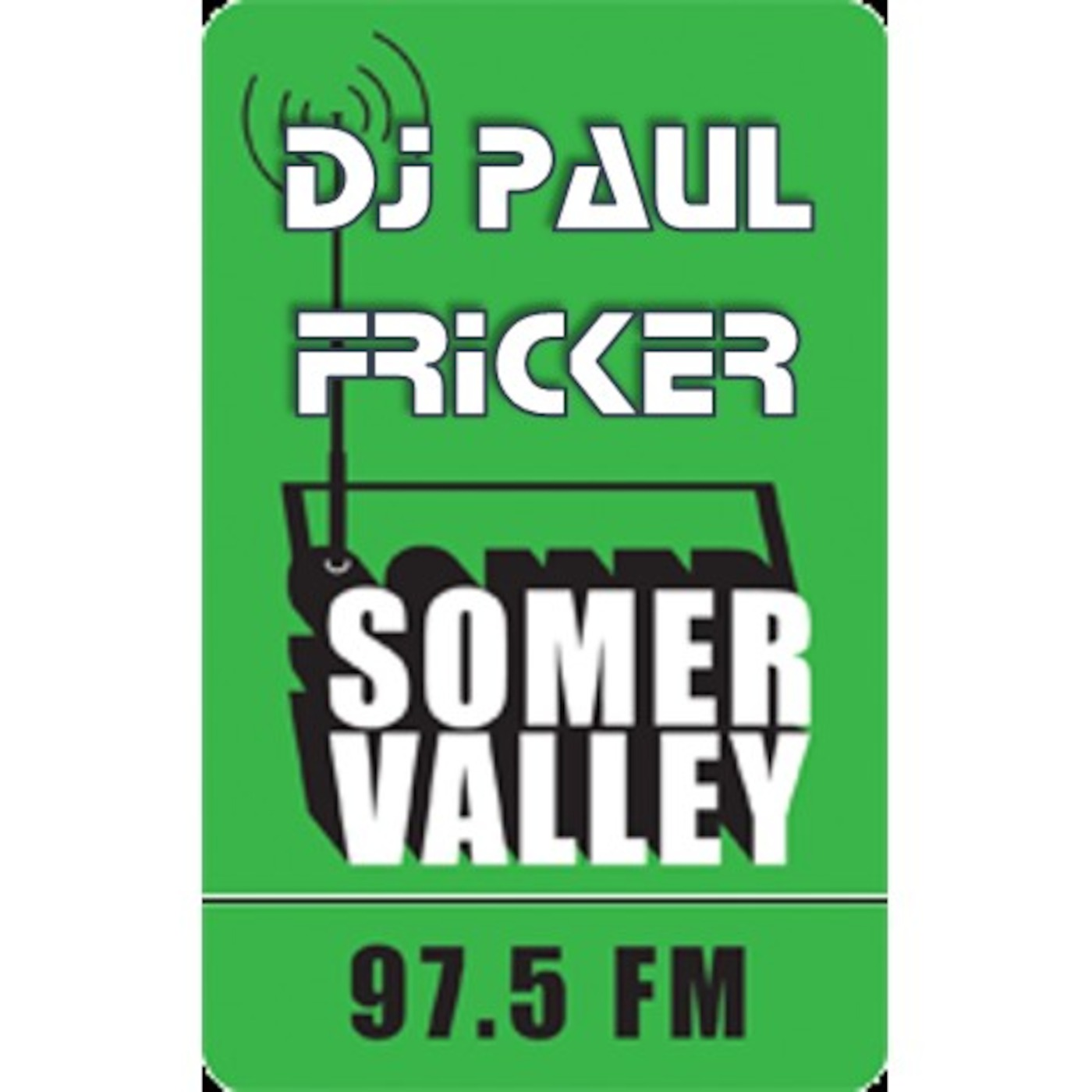 DJ Paul Fricker Somer Valley FM's Podcast