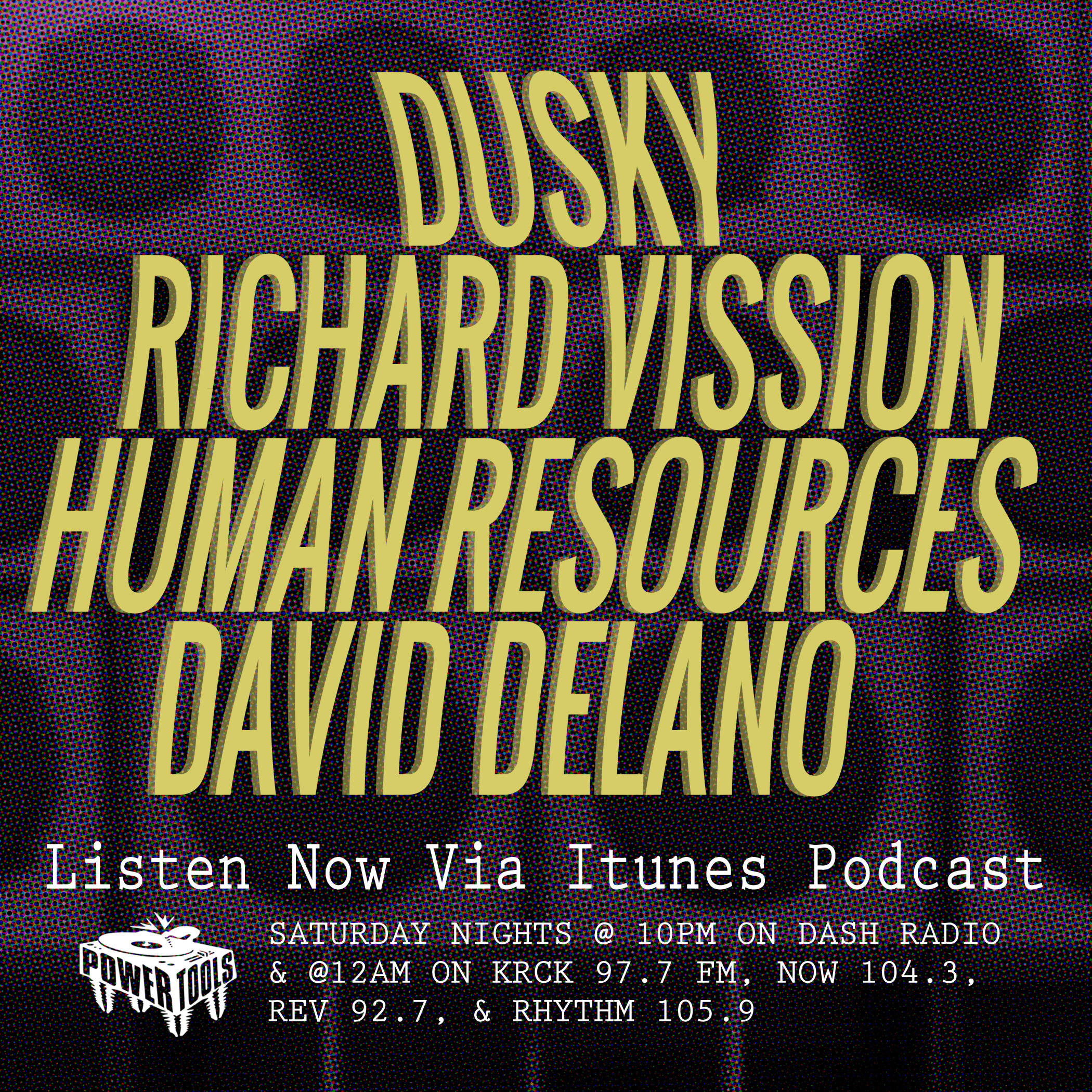 Episode 10-20-18 Ft: Dusky, Richard Vission, Human Resources
