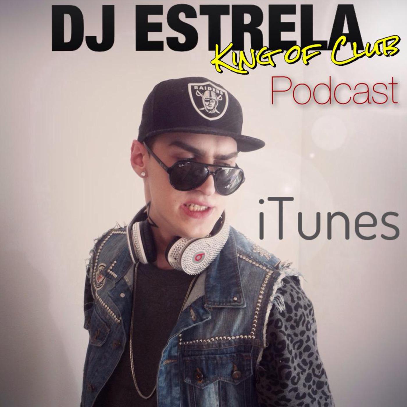 Dj Estrela - King of Club (Official Podcast)