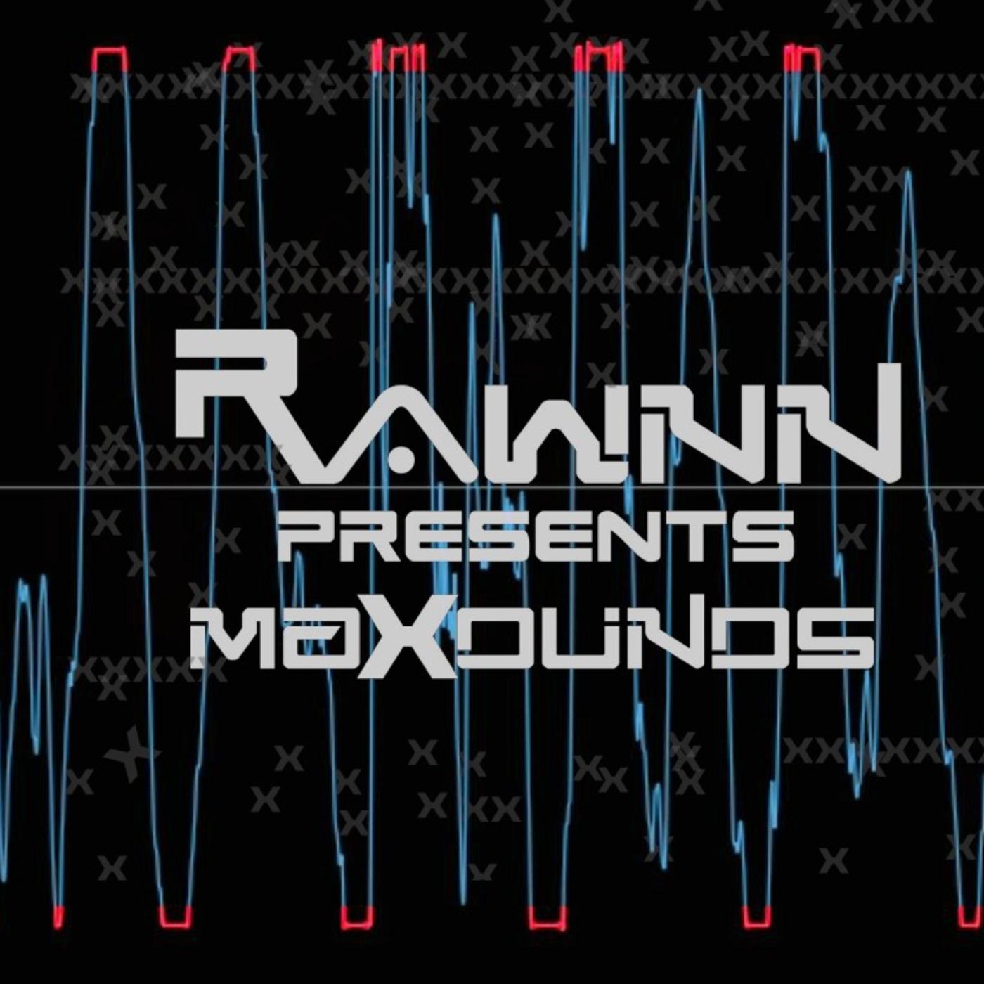 Rawnn Presents - Maxounds