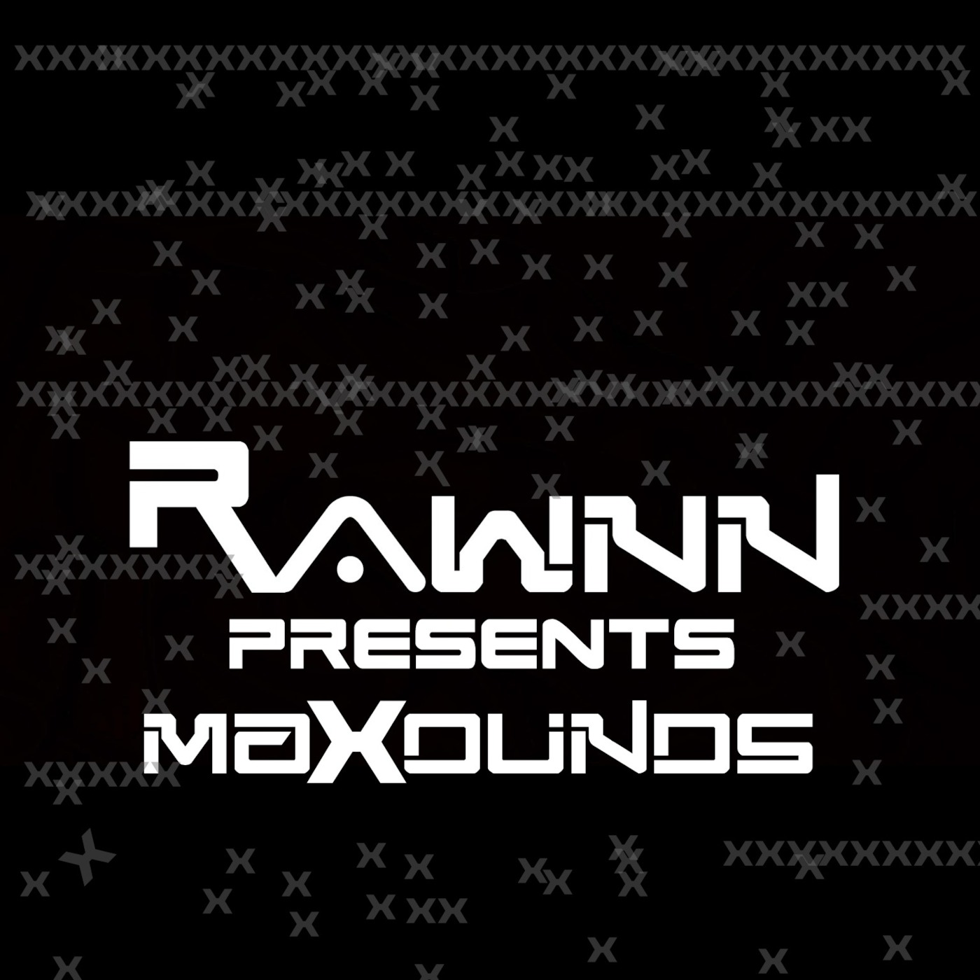 Rawnn Presents - Maxounds