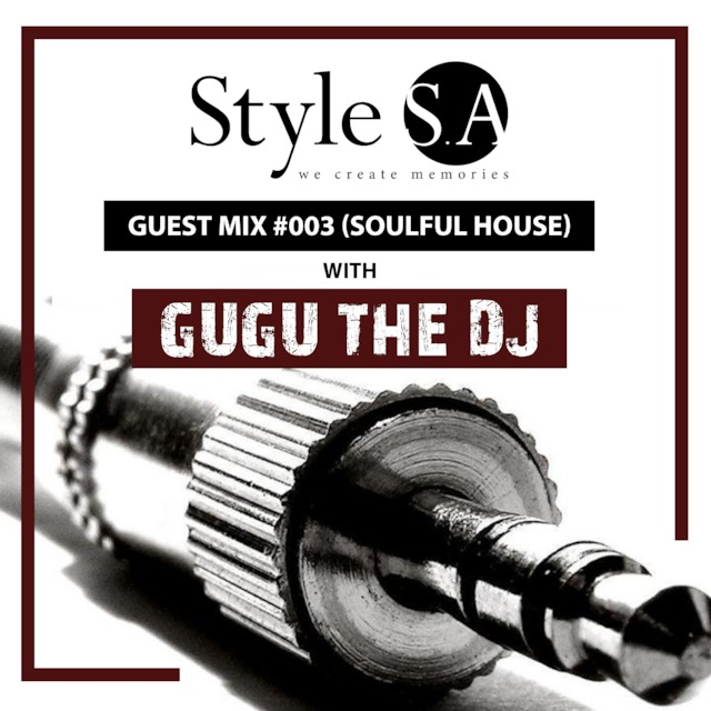 Style sa guest mix 003 soulful house with gugu the dj publicscrutiny Images