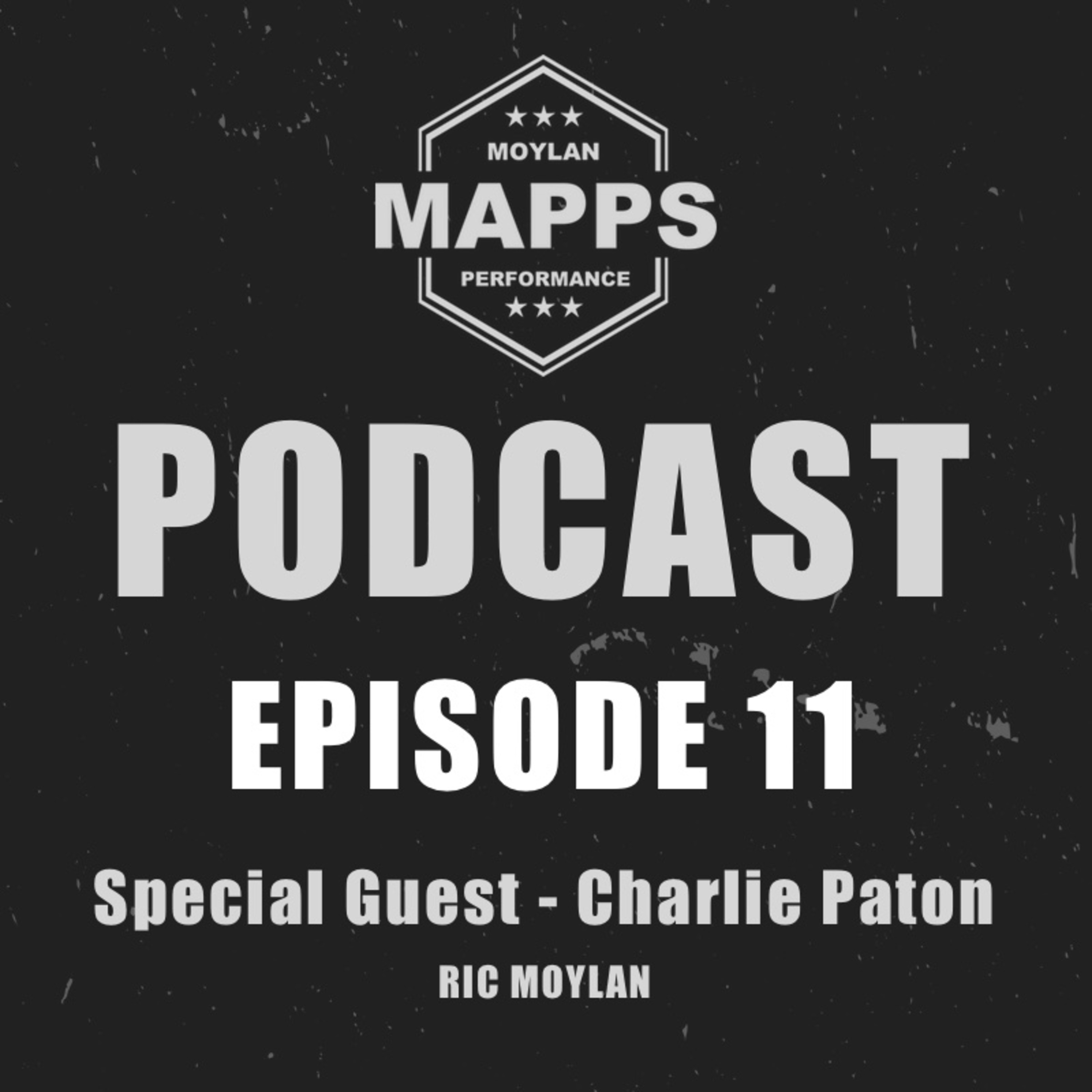 Episode 11 - Special Guest - Charlie Paton