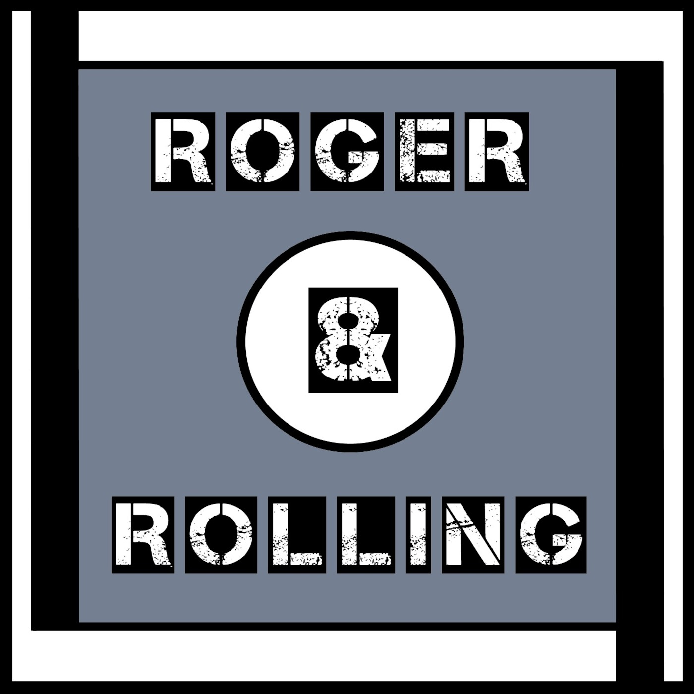 Roger & Rolling Podcast
