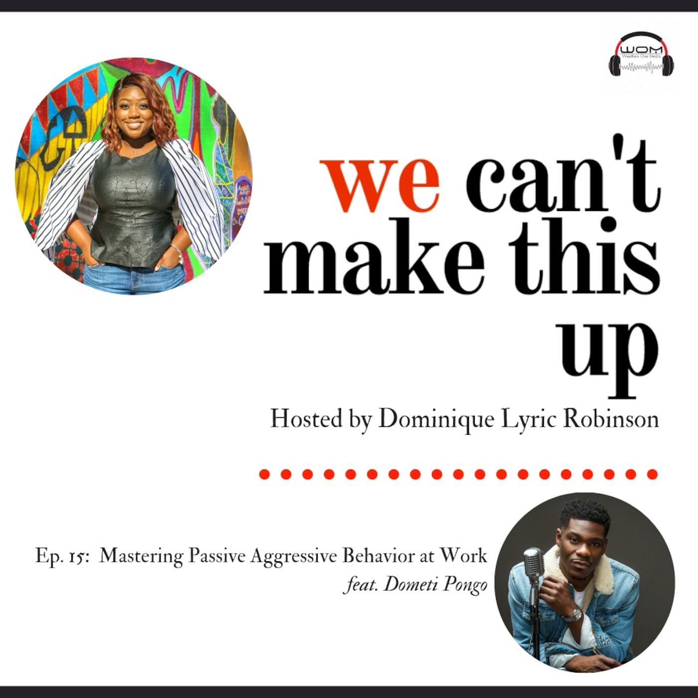 15  Mastering Passive Aggressive Behavior At Work (w/ Dometi