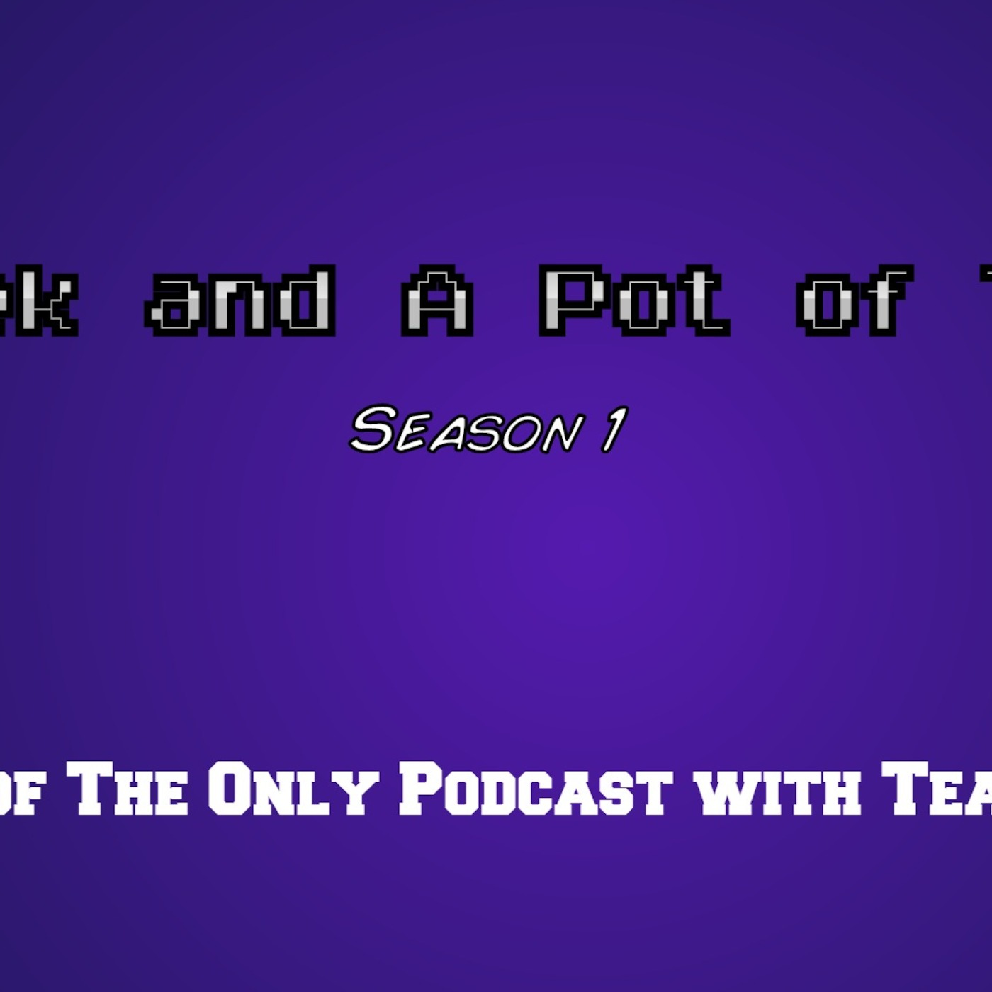 Geek and a Pot of Tea Podcast
