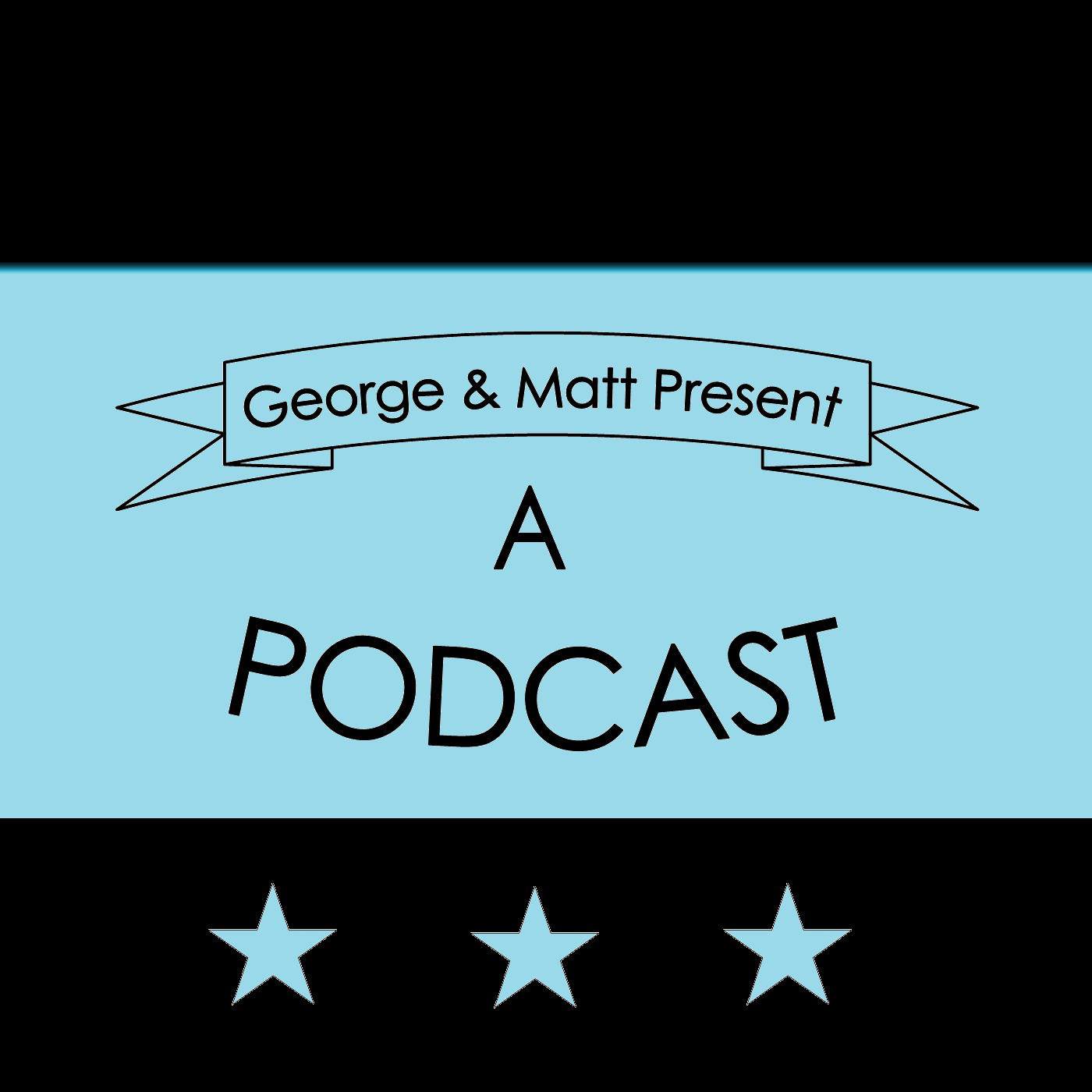George & Matt Present A Podcast