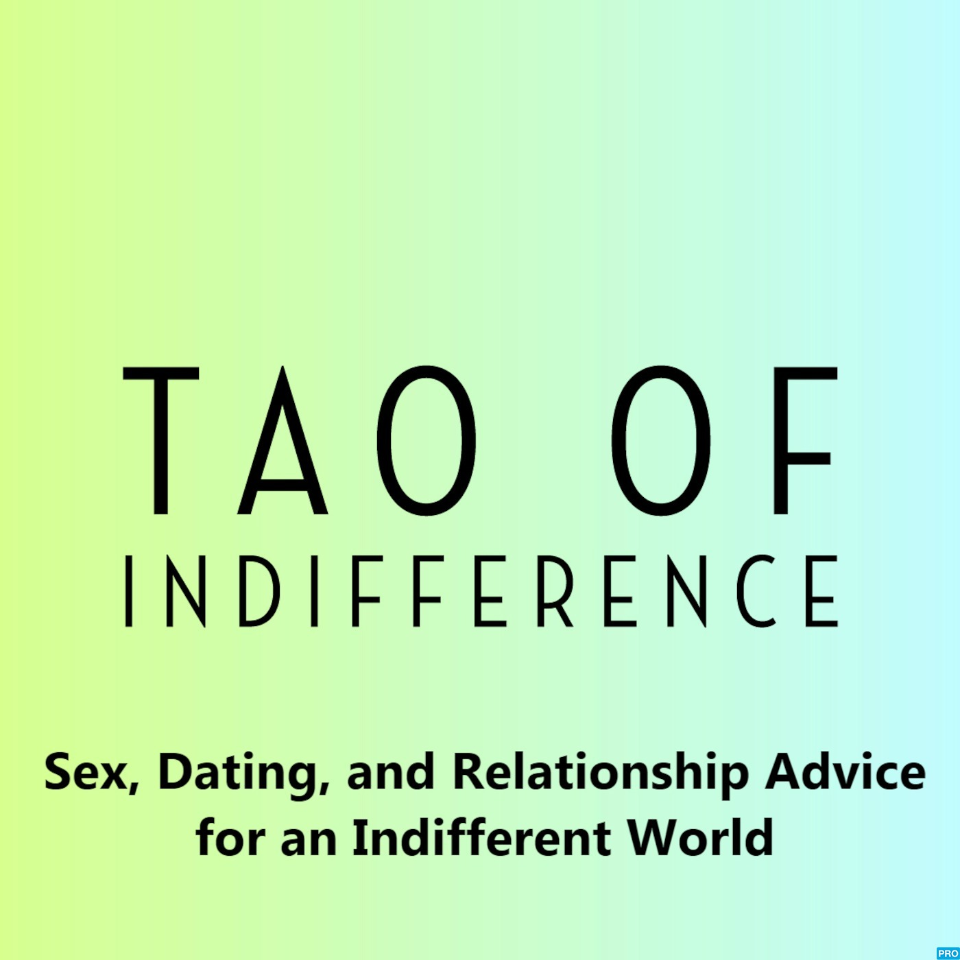 Dating and Relationship Advice - Tao of Indifference